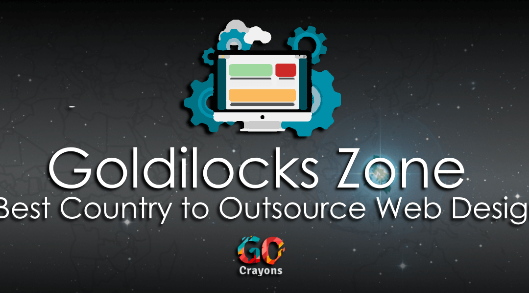 Goldilocks Zone: Best Country to Outsource Web Design